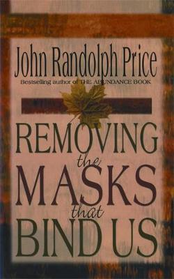 Removing the Masks That Bind Us by John Randolph Price image
