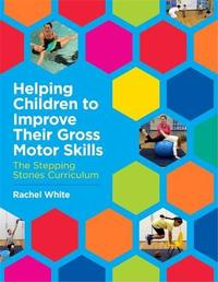 Helping Children to Improve Their Gross Motor Skills by Rachel White
