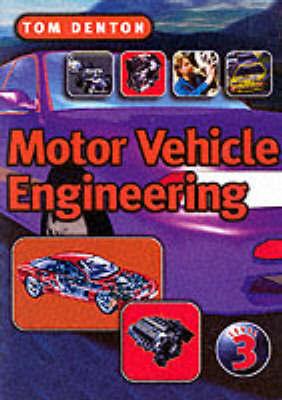 Motor Vehicle Engineering by Tom Denton image