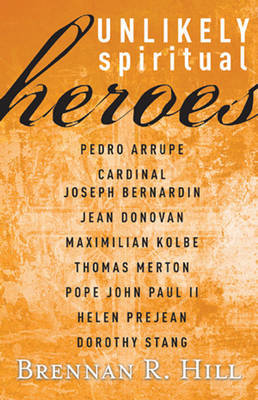Unlikely Spiritual Heroes by Brennan R Hill image