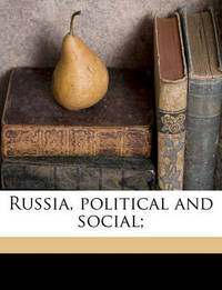 Russia, Political and Social; by Lev Aleksandrovich Tikhomirov