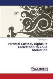 Parental Custody Rights in Correlation to Child Abduction by Pajumaa Helen