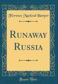 Runaway Russia (Classic Reprint) by Florence MacLeod Harper image