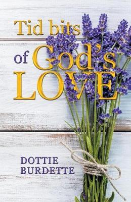 Tid Bits of God's Love by Dottie Burdette image