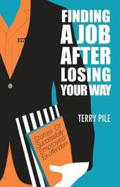 Finding a Job After Losing Your Way by Terry Pile
