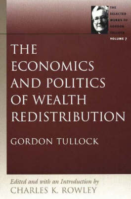 The Economics and Politics of Wealth Redistribution: Volume 7 by Charles K. Rowley image