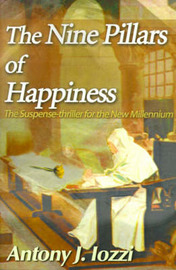 The Nine Pillars of Happiness: The Suspense-Thriller for the New Millennium by Antony J. Iozzi image