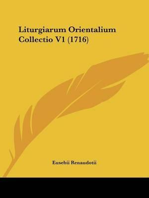 Liturgiarum Orientalium Collectio V1 (1716) by Eusebii Renaudotii image