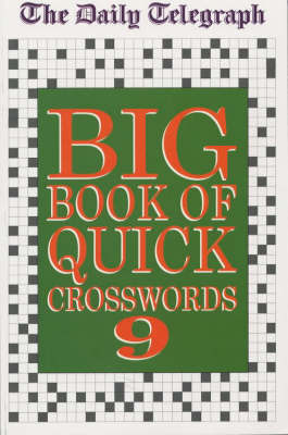 """The """"Daily Telegraph"""" Big Book of Quick Crosswords: Bk.9 by Telegraph Group Limited"""