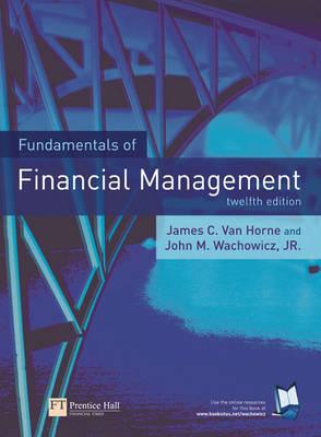 Fundamentals of Financial Management by James C. Horne, van