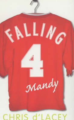 Falling for Mandy by Chris D'Lacey