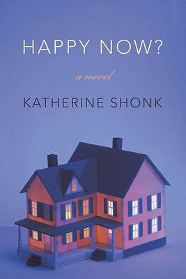 Happy Now? by Katherine Shonk image