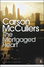 The Mortgaged Heart by Carson McCullers