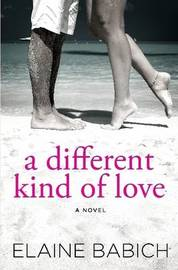 A Different Kind of Love by Elaine, Babich