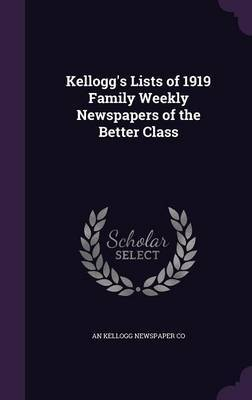 Kellogg's Lists of 1919 Family Weekly Newspapers of the Better Class by An Kellogg Newspaper Co image