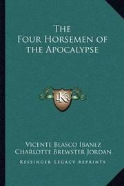 The Four Horsemen of the Apocalypse by Vicente Blasco Ib'anez
