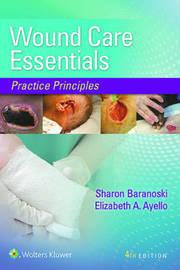 Wound Care Essentials by Sharon Baranoski