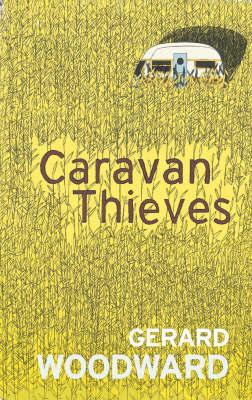 Caravan Thieves by Gerard Woodward image