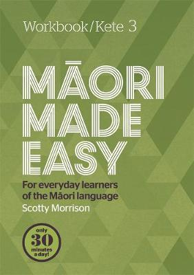 Maori Made Easy Workbook 3/Kete 3 by Scotty Morrison image