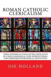 Roman Catholic Clericalism by Joe Holland