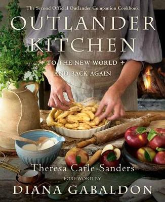 Outlander Kitchen: To the New World and Back by Theresa Carle-Sanders