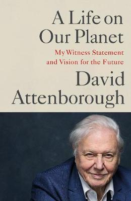 A Life on Our Planet: My Witness Statement and Vision for the Future by David Attenborough image