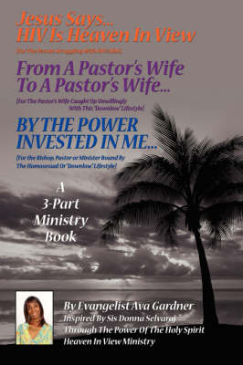 Jesus Says...HIV Is Heaven in View: A 3-Part Ministry Book by Ava Gardner image