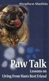 Paw Talk: Lessons on Living from Man's Best Friend by Stephen Mathis image