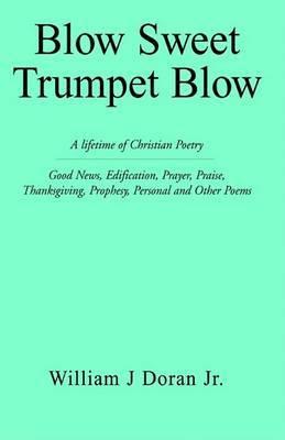 Blow Sweet Trumpet Blow by William J. Doran image