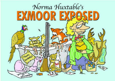 Norma Huxtable's Exmoor Exposed by Norma Huxtable