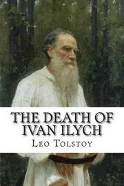 tolstoy s ivan ilyich essay example The death of ivan ilych leo tolstoy the death of ivan ilych literature essays are academic essays for citation these papers were written primarily by students and provide critical analysis of the death of ivan ilych.