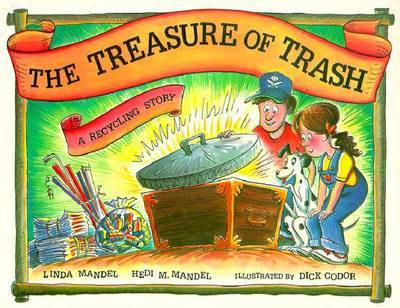 The Treasure of Trash: A Recycling Story by Linda Mandel image