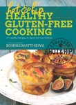 The Badass Gluten Free Cookbook: 75 Healthy Recipes to Spice Up Your Kitchen by Bonnie Matthews