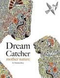 Dream Catcher by Christina Rose