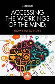 Accessing the Workings of the Mind by Li-Ling Chuang