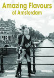 Amazing Flavours of Amsterdam by Henk van Cauwenbergh