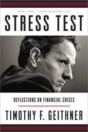 Stress Test by Timothy F Geithner