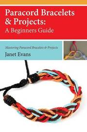 Paracord Bracelets & Projects by Janet Evans