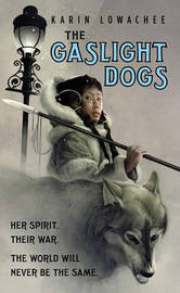 The Gaslight Dogs by Karin Lowachee image