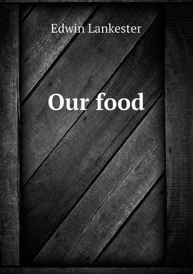 Our Food by Edwin Lankester image
