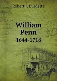 William Penn 1644-1718 by Robert J. Burdette image