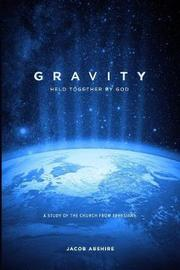 Gravity by Jacob P Abshire
