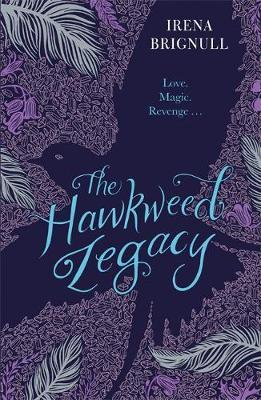 The Hawkweed Legacy by Irena Brignull