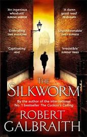 The Silkworm (Cormoran Strike #2) by Robert Galbraith