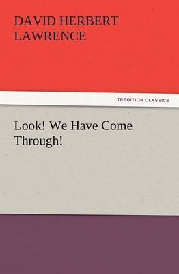 Look! We Have Come Through! by D.H. Lawrence