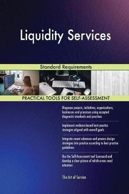 Liquidity Services Standard Requirements by Gerardus Blokdyk image