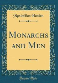 Monarchs and Men (Classic Reprint) by Maximilian Harden image