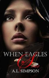 When Eagles Soar by A L Simpson image