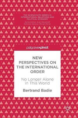 New Perspectives on the International Order by Bertrand Badie