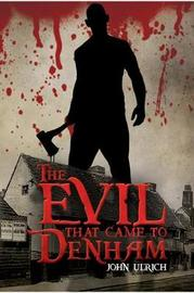 The Evil that Came to Denham by John Ulrich image
